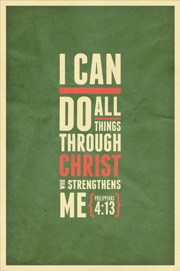 I Love The Can Do All Things Through Christ Which